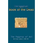 The Egyptian Book of the Dead, Hardcover/E. A. Wallis Budge