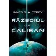 Razboiul lui Caliban. Seria The Expanse Vol.2
