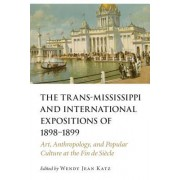 The Trans-Mississippi and International Expositions of 1898-1899: Art, Anthropology, and Popular Culture at the Fin de Siecle