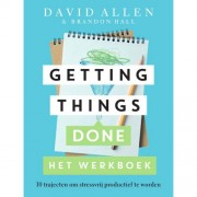 Getting Things Done Het werkboek - David Allen en Brandon Hall