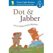 Dot & Jabber and the Great Acorn Mystery, Paperback/Ellen Stoll Walsh