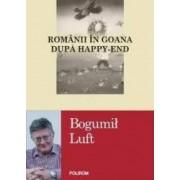 Romanii in goana dupa Happy-End - Bogumil Luft