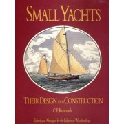 Small Yachts: Their Design and Construction Exemplified by the Ruling Types of Modern Practice