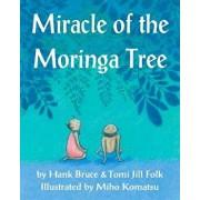 Miracle of the Moringa Tree, Paperback/Hank Bruce