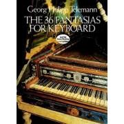 The 36 Fantasias for Keyboard, Paperback/Georg Philipp Telemann