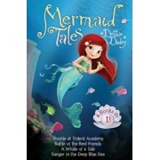 Mermaid Tales 4-Books-In-1!: Trouble at Trident Academy; Battle of the Best Friends; A Whale of a Tale; Danger in the Deep Blue Sea, Hardcover/Debbie Dadey