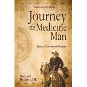 Journey of a Medicine Man: Doctor Confirmed Miracles, Paperback/Richard Bartlett
