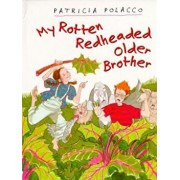 My Rotten Redheaded Older Brother, Hardcover/Patricia Polacco