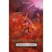 Rian Visser Robotoorlog - Boek 2: Onzichtbaar gevaar