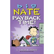 Big Nate: Payback Time!, Hardcover/Lincoln Peirce