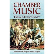 Chamber Music: Selections from Essays in Musical Analysis, Paperback/Donald Francis Tovey