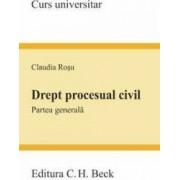Drept procesual civil. Partea generala - Claudia Rosu