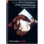 Five Centuries of British Painting - From Holbein to Hodgkin (Wilton Andrew)(Paperback) (9780500203491)