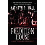 Perdition House, Paperback/Kathryn R. Wall