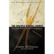 The Disciple Making Church: From Dry Bones to Spiritual Vitality, Paperback/Glenn McDonald