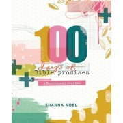 100 Days of Bible Promises: A Devotional Journal, Hardcover/Shanna Noel