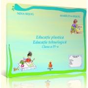 Educatie plastica. Educatie tehnologica. Clasa a IV-a