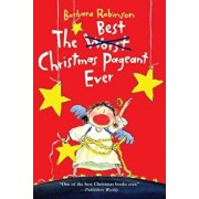 The Best Christmas Pageant Ever, Paperback/Barbara Robinson