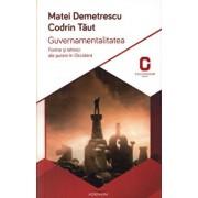 Guvernamentalitatea. Forme si tehnici ale puterii in Occident/Matei Demetrescu, Codrin Taut