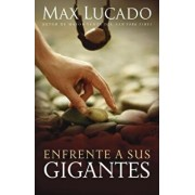 Enfrente a Sus Gigantes: The God Who Made a Miracle Out of David Stands Ready to Make One Out of You, Paperback/Max Lucado