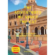 The Adventures of Vince the Cat: Vince Discovers the Wonder of Seville, Paperback/Heidi Bryant