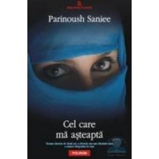 Cel care ma asteapta - Parinoush Saniee