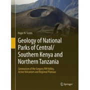 Geology of National Parks of Central/Southern Kenya and Northern Tanzania: Geotourism of the Gregory Rift Valley, Active Volcanism and Regional Plate (9783319737843)