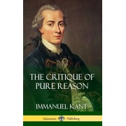 The Critique of Pure Reason (Hardcover), Hardcover/Immanuel Kant