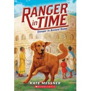 Danger in Ancient Rome (Ranger in Time #2), Paperback