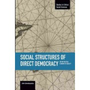 Social Structures of Direct Democracy - On the Political Economy of Equality (Asimakopoulos John)(Paperback) (9781608464920)