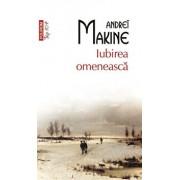 Iubirea omeneasca/Andrei Makine