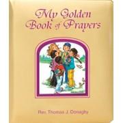 My Golden Book of Prayers, Hardcover/Thomas J. Donaghy