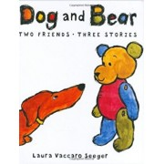 Dog and Bear: Two Friends, Three Stories: Two Friends, Three Stories, Hardcover/Laura Vaccaro Seeger