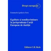 Egalitate si nondiscriminare in jurisprudenta Curtii Europene de Justitie.