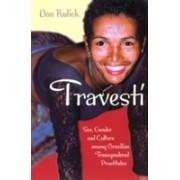 Travesti - Sex, Gender and Culture Among Brazilian Transgendered Prostitutes (Kulick Don)(Paperback) (9780226461007)
