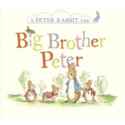 Big Brother Peter: A Peter Rabbit Tale, Hardcover
