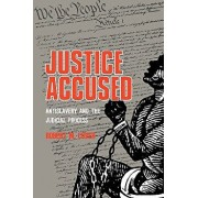 Justice Accused: Antislavery and the Judicial Process, Paperback/Robert M. Cover
