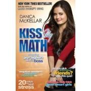 Kiss My Math: Showing Pre-Algebra Who's Boss, Paperback