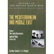 Mediterranean and Middle East Volume I: The Early Successes Against Italy (to May 1941): History of the Second World War: United Kingdom Military Seri, Paperback/Maj Gen I. S. O. Playfair