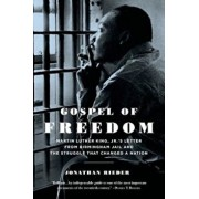 Gospel of Freedom: Martin Luther King, Jr.'s Letter from Birmingham Jail and the Struggle That Changed a Nation, Paperback/Jonathan Rieder