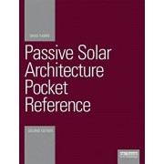 Passive Solar Architecture Pocket Reference, Paperback/David Thorpe