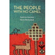 The People with No Camel: Based on a True Story, Paperback/Roya Movafegh