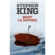 Mort la datorie (Seria Bill Hodges, partea a III-a)/Stephen King