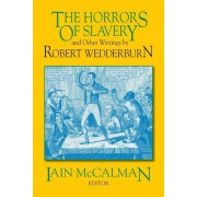 The Horrors of Slavery: And Other Writings by Robert Wedderburn, Paperback