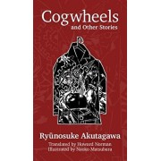 Cogwheels and Other Stories, Paperback/Ryunosuke Akutagawa