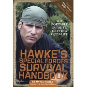 Hawke's Special Forces Survival Handbook: The Portable Guide to Getting Out Alive, Paperback