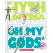 Oh My Gods!: A Look-It-Up Guide to the Gods of Mythology, Paperback