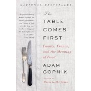 The Table Comes First: Family, France, and the Meaning of Food, Paperback