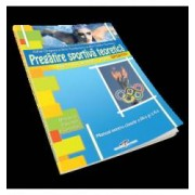 Pregatire sportiva teoretica. Manual pentru clasele IX-X