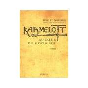Kaamelott Tome I : Au coeur du Moyen Age - Eric Le Nabour - Livre